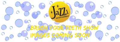 Jazzi shows and services Brush Your Teeth Show gallery